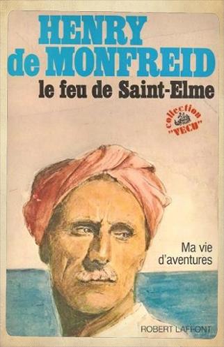 Monfreid-Henry-De-Feu-Le-De-Saint-Elme-Ma-Vie-D-aventures-Livre-847879197_L